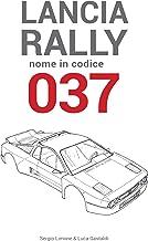 Lancia Rally: Nome in codice 037 (Italian Edition)