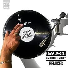 We Run The Show (Star.One X Asher D. X P Money / Remixes)