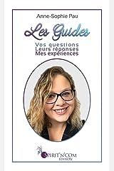 Les Guides: Vos questions, leurs réponses, mes expériences Format Kindle
