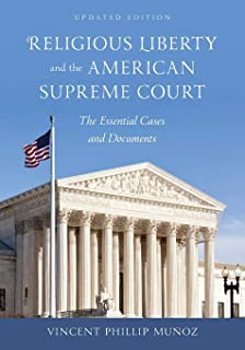 Religious Liberty and the American Supreme Court: The Essential Cases and Documents, Updated Edition