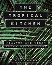 THE TROPICAL KITCHEN: HEALTHY VEGAN RECIPES FROM THE INDONESIAN ISLANDS