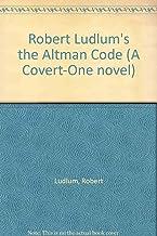 Robert Ludlum's the Altman Code (A Covert-One novel)