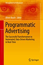 Programmatic Advertising: The Successful Transformation to Automated, Data-Driven Marketing in Real-Time (Management for Professionals) (English Edition)