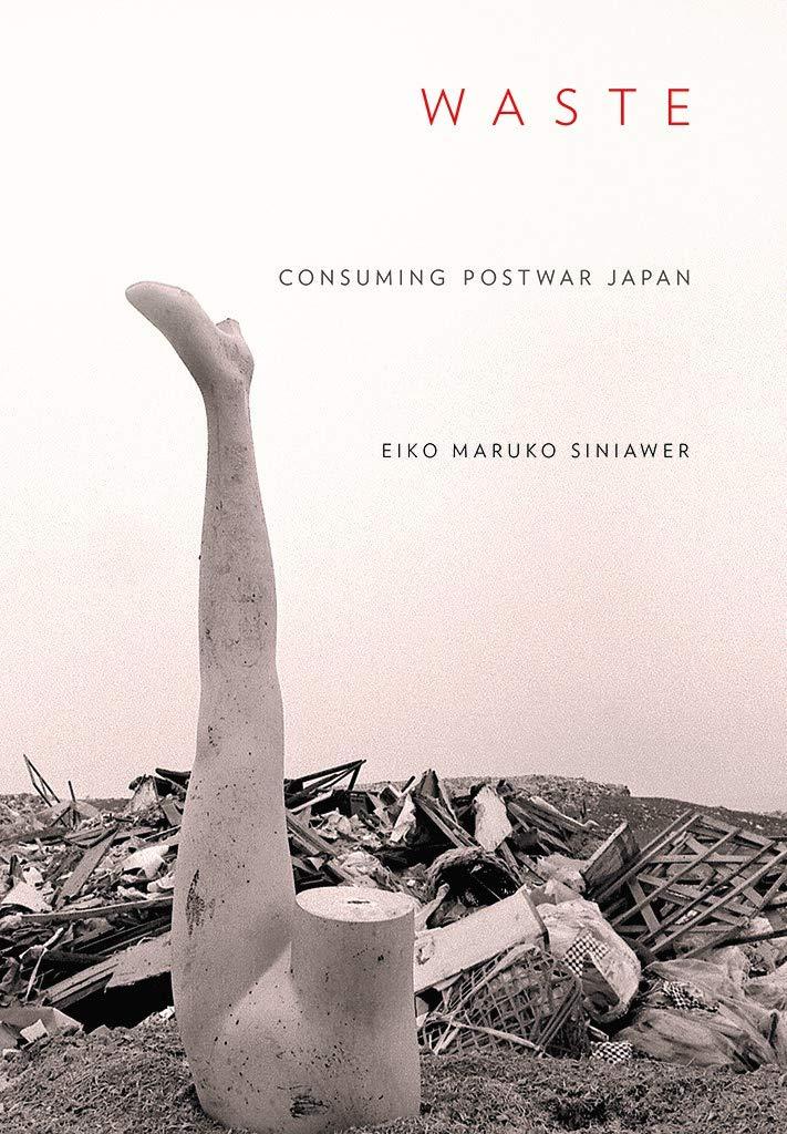 Waste: Consuming Postwar Japan