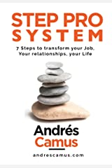 STEP PRO SYSTEM: 7-Steps to transform your Work, your Relationships, your Life Kindle Edition