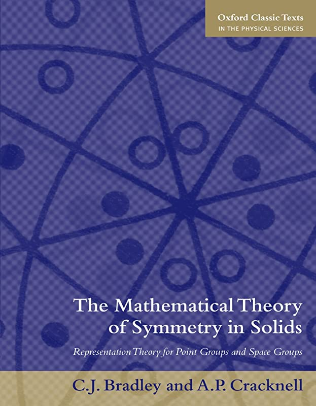 ジョージエリオットサミュエル見かけ上The Mathematical Theory of Symmetry in Solids: Representation Theory for Point Groups and Space Groups (Oxford Classic Texts in the Physical Sciences)