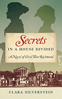 Secrets in a House Divided: A Novel of Civil War Richmond
