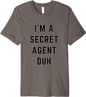 I'm a Secret Agent Duh Easy Halloween Costume Premium T-Shirt