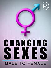 Changing Sexes: Male to Female