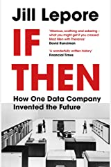 If Then: How One Data Company Invented the Future (English Edition) eBook Kindle