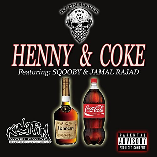 Henny & Coke (feat  Sqooby & Jamal Rajad) [Explicit] by DJ