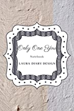 Only One You (Notebook) Laura Diary Design: 6x9