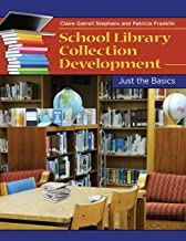 School Library Collection Development: Just the Basics