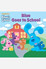 Blue Goes to School (Blue's Clues) Kindle Edition