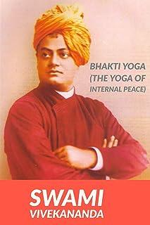 Bhakti Yoga: (The Yoga of Internal Peace) (English Edition)