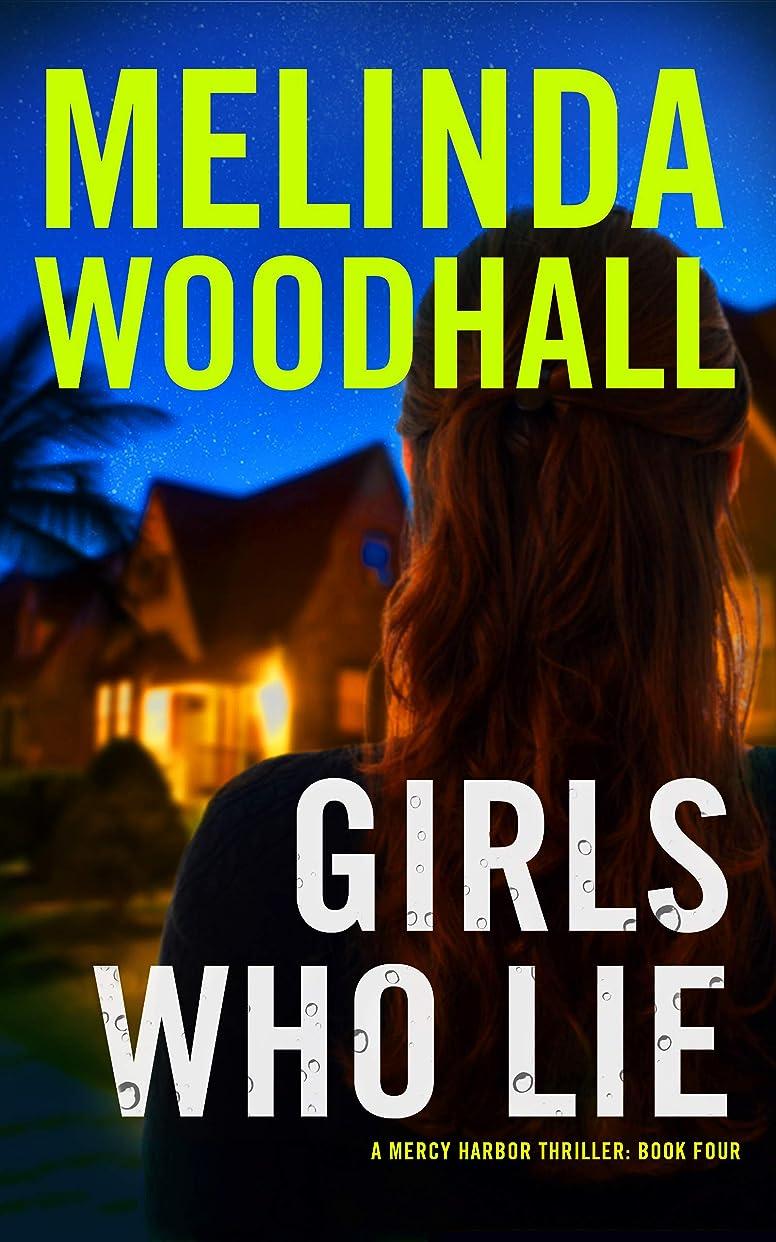 ラリー接続Girls Who Lie: A Mercy Harbor Thriller (English Edition)