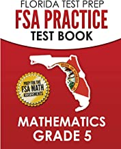 FLORIDA TEST PREP FSA Practice Test Book Mathematics Grade 5: Preparation for the FSA Mathematics Tests