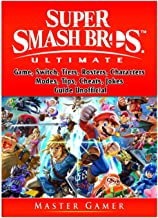 Super Smash Brothers Ultimate Game, Switch, Tiers, Rosters, Characters, Modes, Tips, Cheats, Jokes, Guide Unofficial