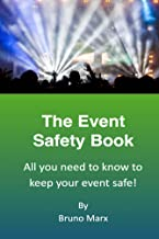 The Event Safety Book For Event Planners: Keep your event safe and yourself out of jail