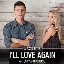I'll Love Again (feat. Emily Ann Roberts)