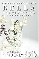 BELLA: The Begining: A Sagatori Family Saga Kindle Edition