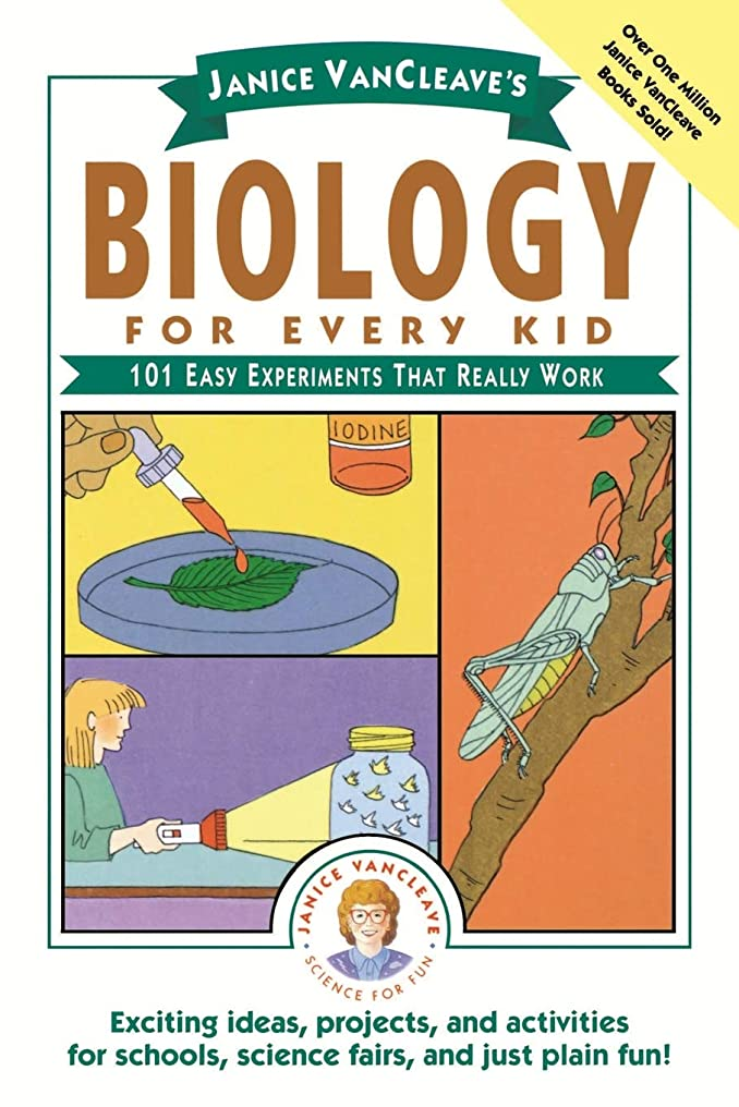 学習セミナー不均一Janice VanCleave's Biology For Every Kid: 101 Easy Experiments That Really Work (Science for Every Kid Series)