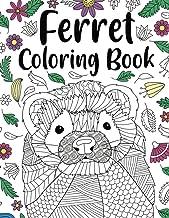 Ferret Coloring Book: Animal Adult Coloring Book, Ferret Lover Gift, Floral Mandala Coloring Pages, Doodle Animal Kingdom,...