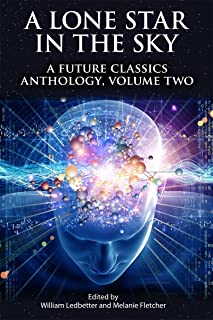 A Lone Star in the Sky (A Future Classics Anthology Book 2) (English Edition)