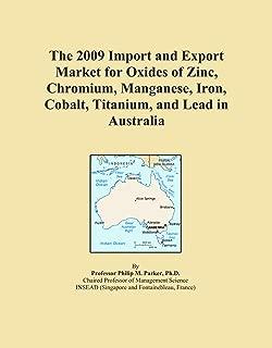 The 2009 Import and Export Market for Oxides of Zinc, Chromium, Manganese, Iron, Cobalt, Titanium, and Lead in Australia