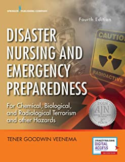 Disaster Nursing and Emergency Preparedness, Fourth Edition — Emergency Nurse Book Includes New Preparedness Material on Climate Change, Terrorism, and Infectious Diseases