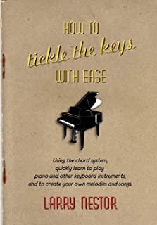 How to Tickle the Keys with Ease