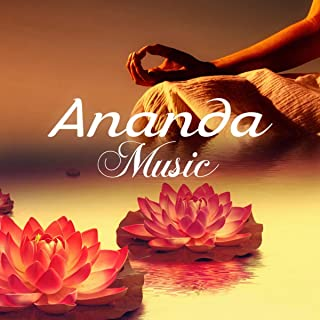 Ananda Music – Healing Songs for Yoga & Tantra, Relaxation, Meditation, Spa & Massage, Pleasure, Happiness, Bliss, Nature Sounds Therapy
