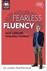 Fearless Fluency: Speak English with Extraordinary Confidence (Quick 'n' Dirty English Learning Guides Book 2) Kindle Edition
