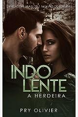 INDOLENTE - A herdeira da máfia: (Volume único) eBook Kindle