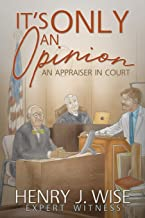It's Only An Opinion: An Appraiser In Court