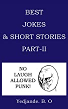 Best Jokes and Short Stories Part II: 100 Jokes and Short Stories. (English Edition)
