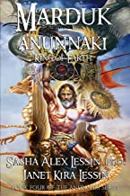 Marduk King of Earth: Book Four of the Anunnaki Series (Volume 4)
