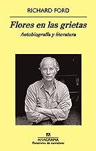 Flores en las grietas: Autobiografía y literatura: 809 (Panorama de narrativas)