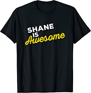 SHANE IS AWESOME Support Team Positive Cheer Fan T-Shirt T-Shirt