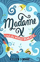 Madame X and the World Beneath