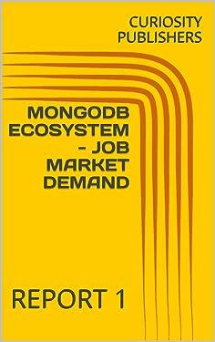 MONGODB ECOSYSTEM - JOB MARKET DEMAND: REPORT 1
