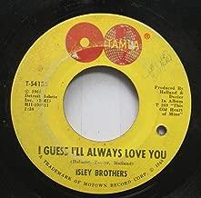 isley brothers 45 RPM I guess I''ll always love you / I hear a symphony