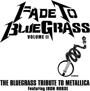 Fade To Bluegrass Volume II: The Bluegrass Tribute to Metallica