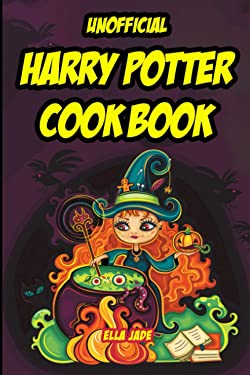 Unofficial Harry Potter Cookbook: Harry Potter-Themed Recipes for Young Witches and Wizards