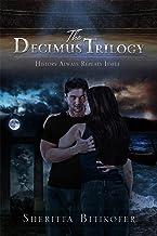 The Decimus Trilogy: Volumes 1-3