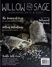 WILLOW AND SAGE MAGAZINE AUG/SEPT/OCT 2019 Homemade Bath/Body At Home Spa
