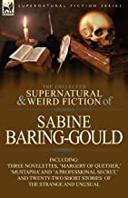 The Collected Supernatural and Weird Fiction of Sabine Baring-Gould