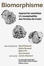 Biomorphisme: Approches sensibles et conceptuelles des formes du vivant (French Edition)