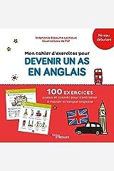 Mon cahier d'exercices pour devenir un as en anglais: 100 exercices joyeux et colorés pour s'entraîner à manier la langue anglaise Broché