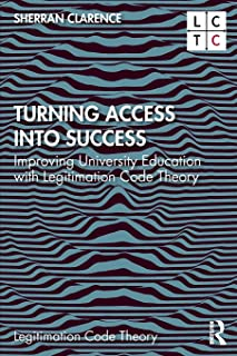 Turning Access into Success: Improving University Education with Legitimation Code Theory